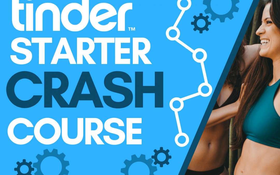 The Tinder Starter Crash Course