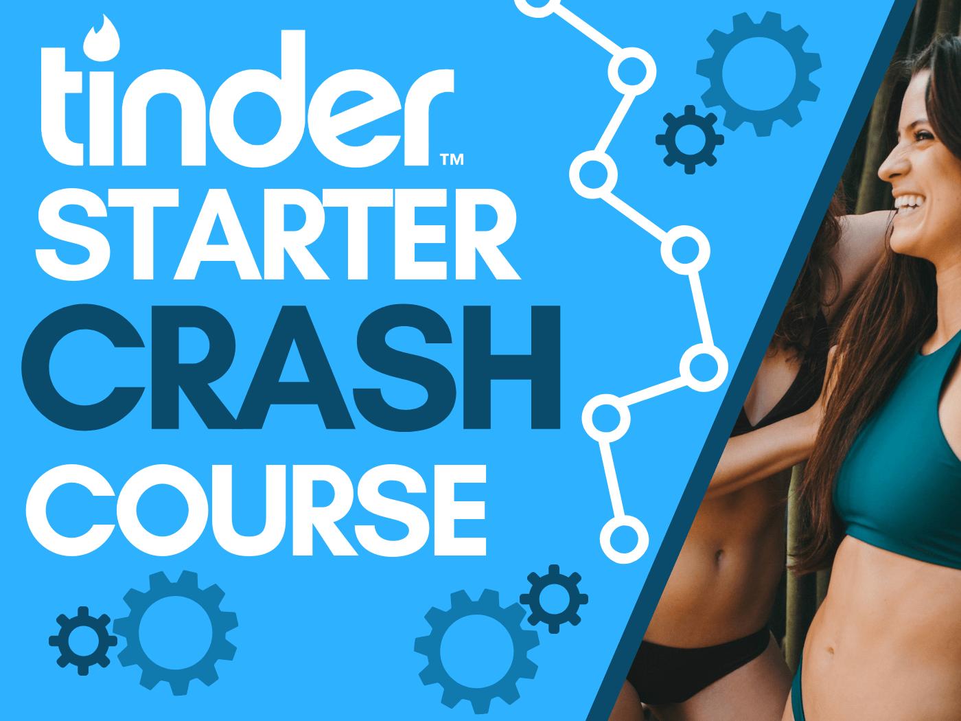 The Tinder Starter Crash Course