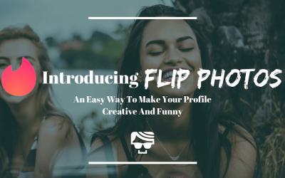 Funny Tinder Profile Idea: Introducing 'Flip Photos'