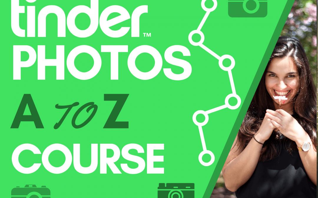 The Tinder Photos A to Z Course