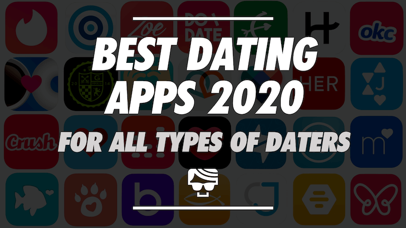 Best Dating Apps in 2020 For ALL Types Of Daters [RANKED] (October, 2020)
