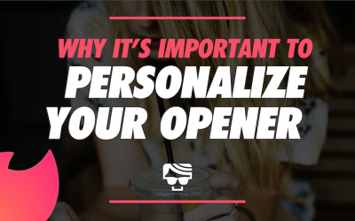 Here's Why You Should Personalize Your Tinder Opening Message