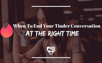 When To End Your Tinder Conversation At The Right Time