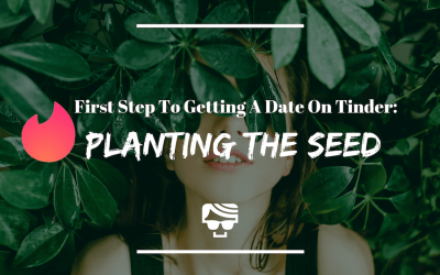 You Must Do This Before Asking A Girl Out Online: 'Plant The Seed'