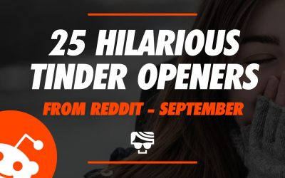 25 Hilarious Tinder Openers From Reddit | September 2018