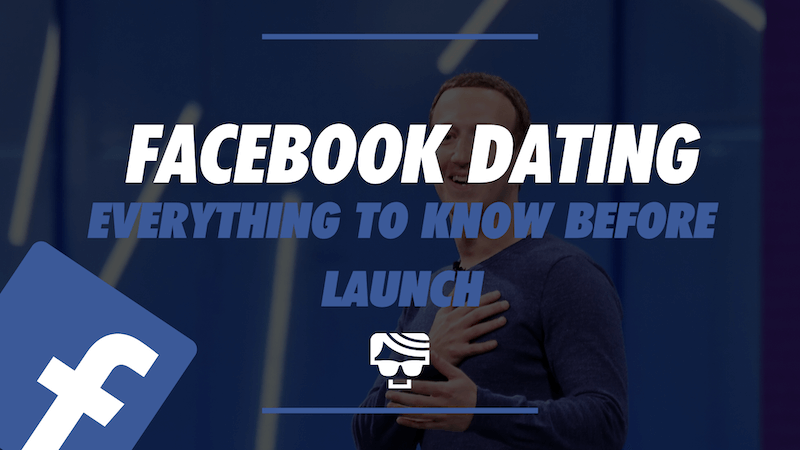 Facebook Dating Everything You Need To Know Before Launch