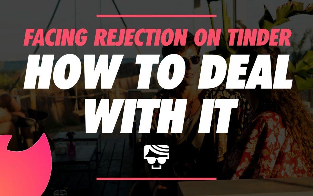 Facing Rejection On Tinder