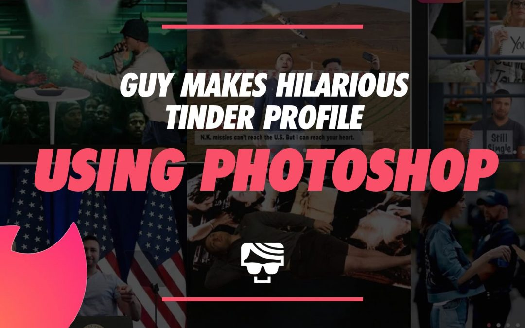 Guy Makes Hilarious Photoshopped Tinder Profile