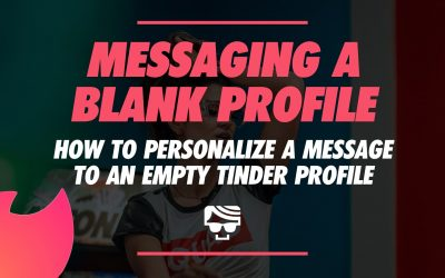 How To Message A Girl's Tinder Blank Profile | Tinder Openers For No Bio