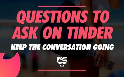 Questions To Ask On Tinder | How To Keep A Conversation Going With A Girl