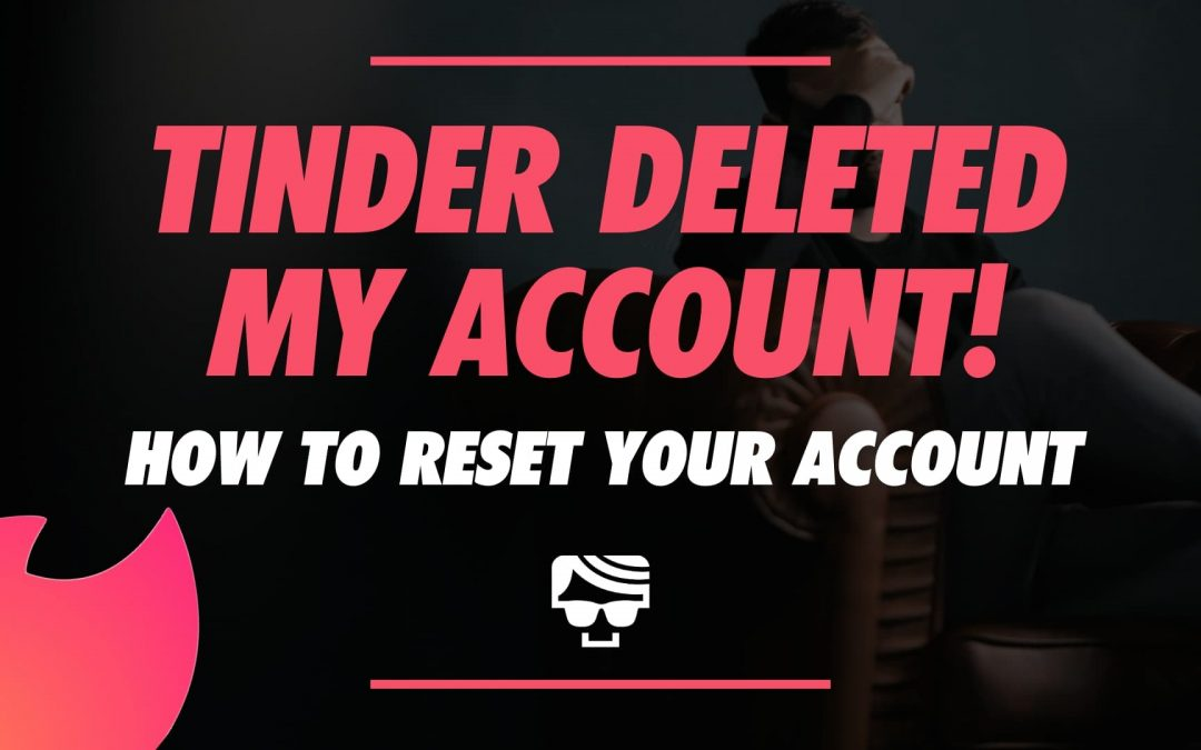 Tinder Deleted My Account