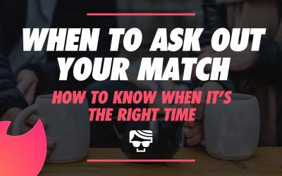 When Is The Right Time To Ask Your Tinder Match Out?
