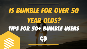 Bumble is for all different age groups, but people who may be in their 50's and have never tried Bubmle or other dating apps might wonder if Bumble is for them. This is about whetehr Bumble is for over 50 year olds