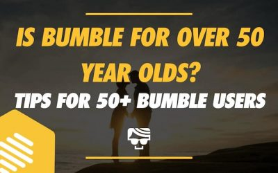 Is Bumble For Over 50 Year Olds?