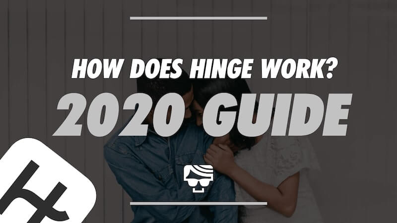 How Does Hinge Work? | What Is It And How To Use it 2020 Guide