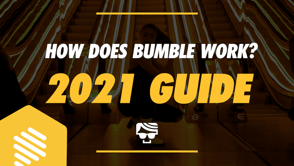 How Does Bumble Work? 2020 Guide For Guys And Girls (With Photos)