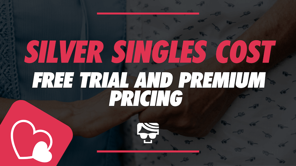 Silver Singles Cost - Free Trial And Premium Pricing