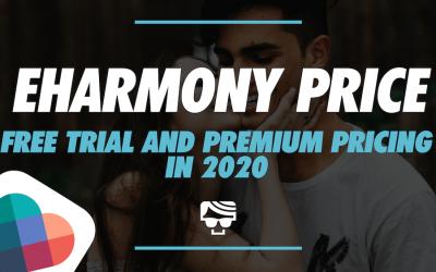 eHarmony Cost: eHarmony Free & Premium Explained (U.S. 2020 Prices)