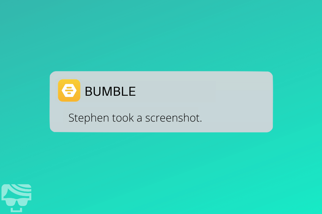 Bumble Screenshot Notification - Notification Received When Someone Takes A Screenshot of A Bumble Profile or Conversation (Fake)