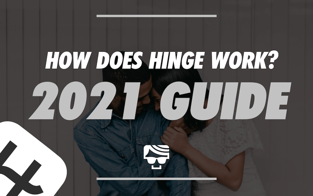 How-Does-Hinge-Work-What-Is-It-and-How-To-Use-It-2021