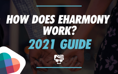 How Does eharmony Work? What Is It And How To Use It (2021 Guide)
