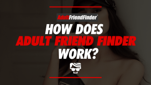How Does Adult Friend Finder Work?