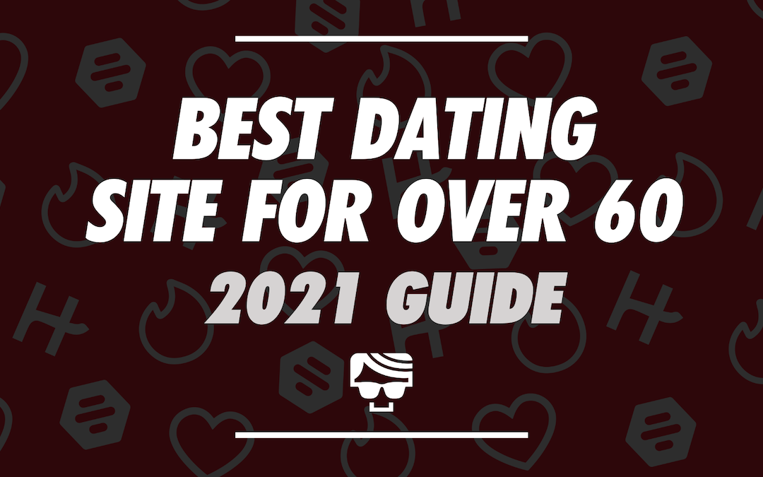Which Dating Site is Best For Over 60? A Beginner's Guide to Senior Dating