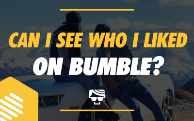 Can I See Who I Liked On Bumble? And Can They See Me?