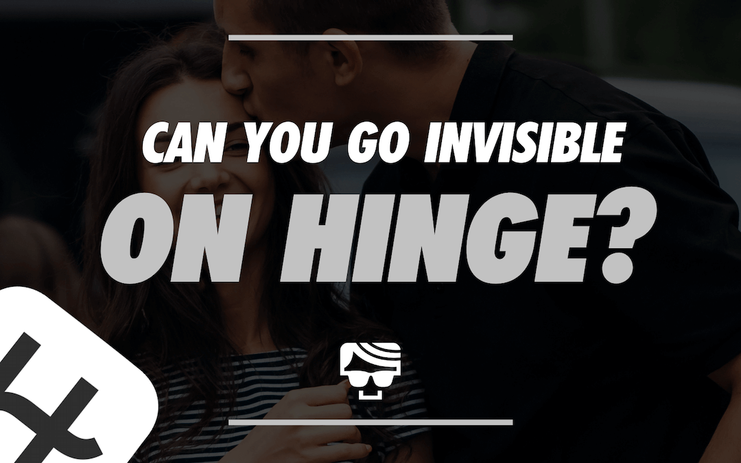 Can You Go Invisible On Hinge?