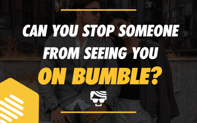 Can You Stop Someone From Seeing You On Bumble?