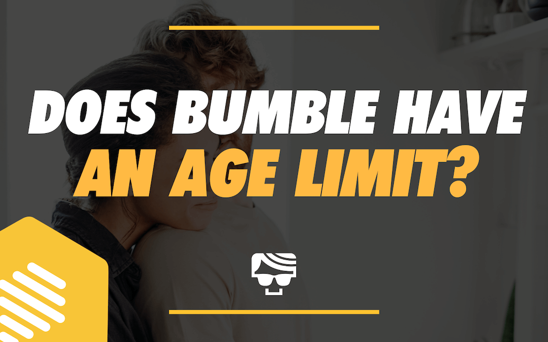 Does Bumble Have An Age Limit?