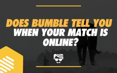 Does Bumble Tell You When Someone Is Online? Or When They Last Viewed You?