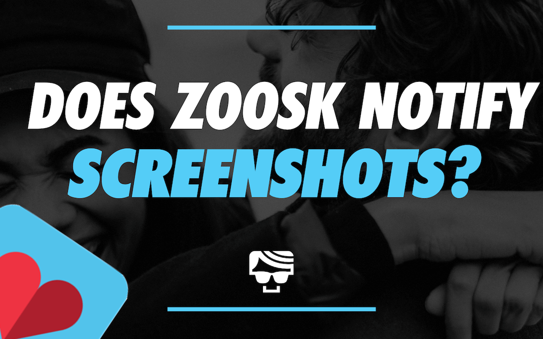 Does Zoosk Show Screenshots? Will Your Match Be Notified?