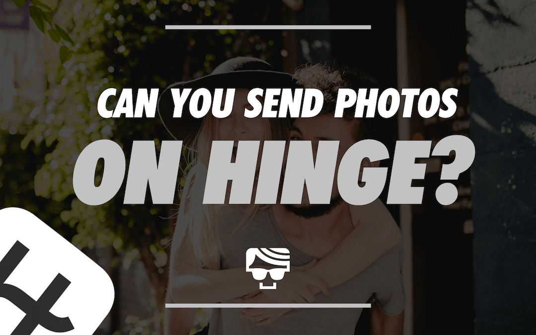 Can You Send Pictures on Hinge? Sending Photos & GIF's On Hinge Chat
