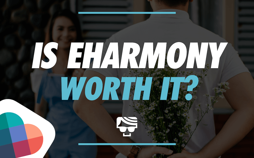 Is eHarmony Worth It?