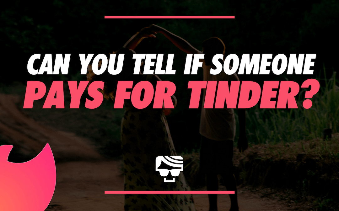 Can You Tell If Someone Pays For Tinder?