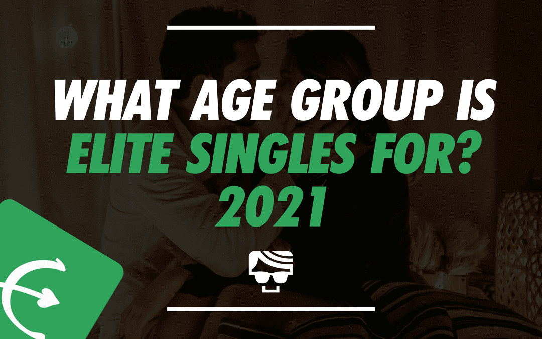 What Age Group is Elite Singles For? Average Age Of Elite Singles Users 2021