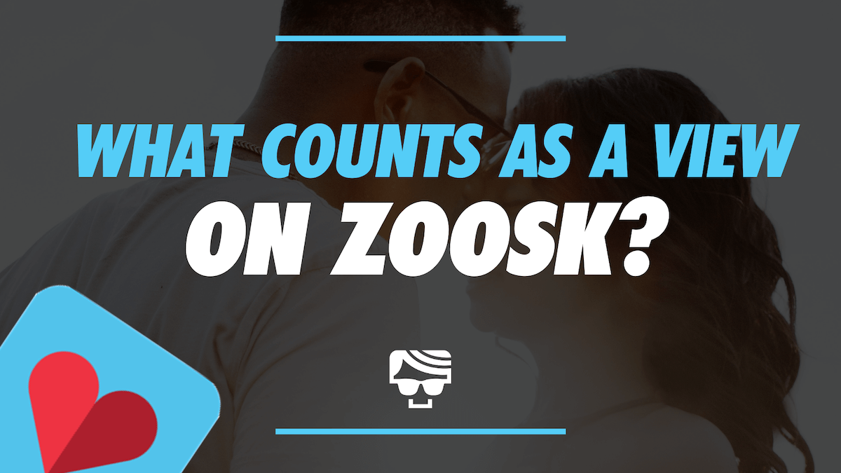 What Counts As A View On Zoosk?