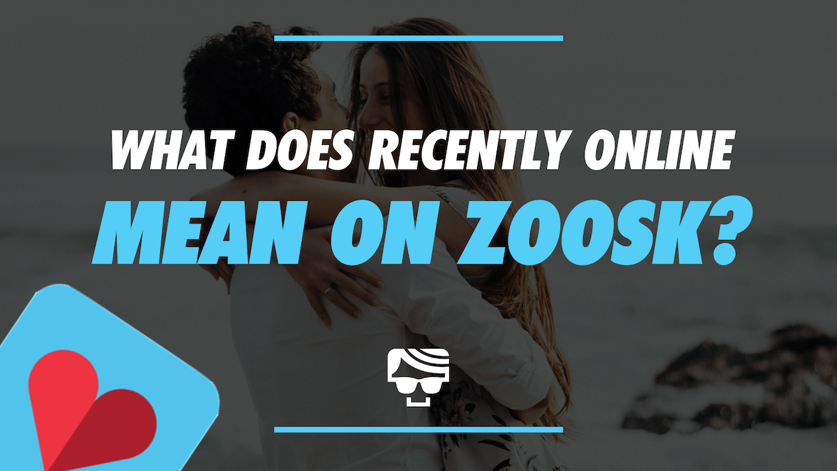 What Does Recently Online Mean On Zoosk?