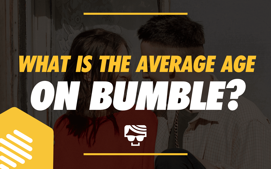 What Is The Average Age On Bumble?
