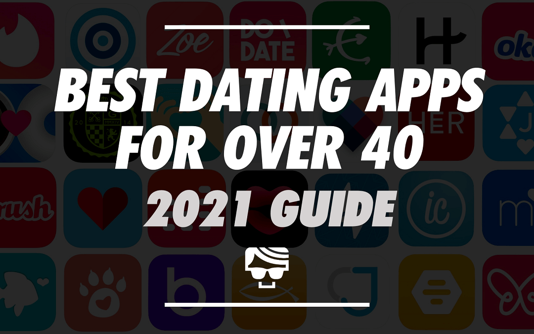 Best Dating Apps For Men & Women Over 40 | Over 40's Dating Guide