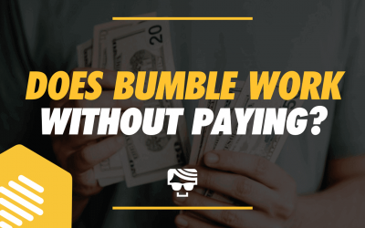 Does Bumble Work Without Paying?