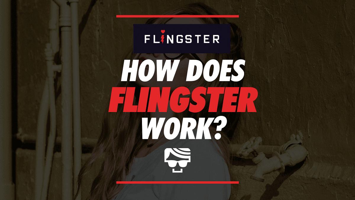 How Does Flingster Work
