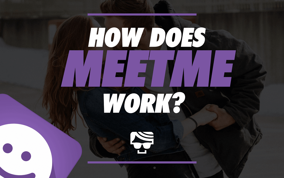 How Does MeetMe Work