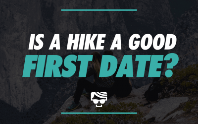 Is A Hike A Good First Date? The Ultimate Hiking Date Guide For 2021