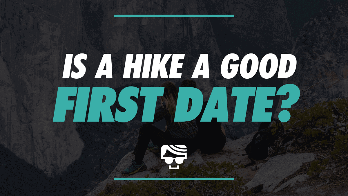 Is A Hike A Good First Date