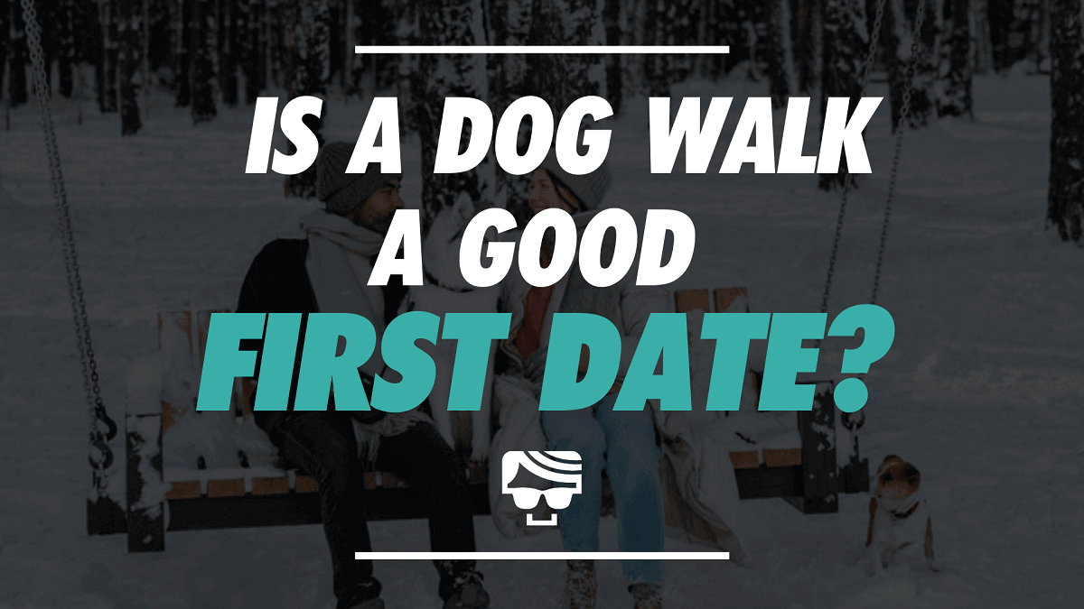 Is A Dog Walk A Good First Date?   A Beginner's Guide To Dog Friendly Dates