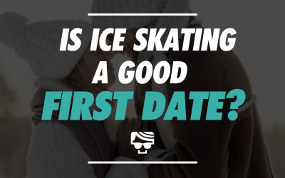 Is Ice Skating A Good First Date? | The Ultimate Ice Skating Date Guide