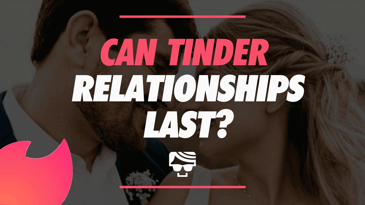 Can Tinder Relationships Last