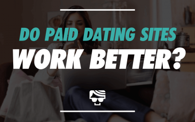 Do Paid Dating Sites Work Better? Paid Dating Site Beginner's Guide